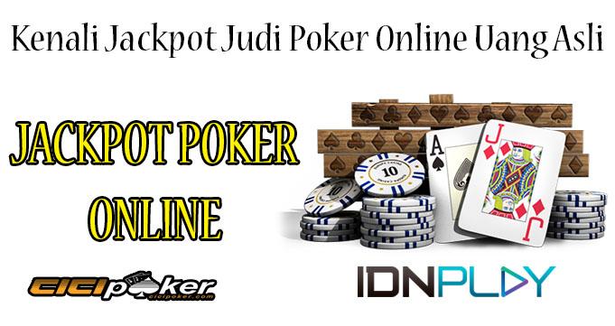Kenali Jackpot Judi Poker Online Uang Asli