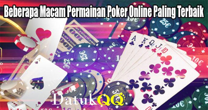 Beberapa Macam Permainan Poker Online Paling Terbaik